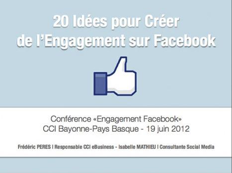 20 Idées Pour Créer de l'Engagement sur Facebook [Conférence] | Trucs&Astuces : veille2.0 | Scoop.it