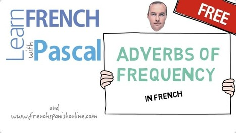French Adverbs of Frequency | Learn French Online | Learn French online | Scoop.it
