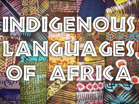 Indigenous languages of Africa (Most spoken) - blog.palabea.com | teach and learn at Palabea.com | Scoop.it