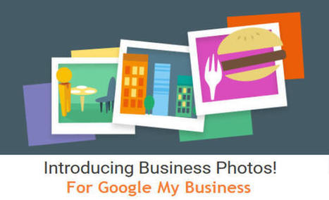 Google Launches Greatly Enhanced Business Photos - Google My Business Update | Google+ Local & Local SEO News | Scoop.it