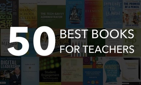The Top 50 Best Books for Teachers ~ Fractus Learning ~ Wade Gegan | Into the Driver's Seat | Scoop.it