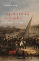 La guerre secrète de Napoléon | Culture | Scoop.it