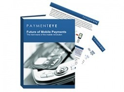 The Future of Mobile Payments | PaymentEye | Mobile Financial Services | Scoop.it