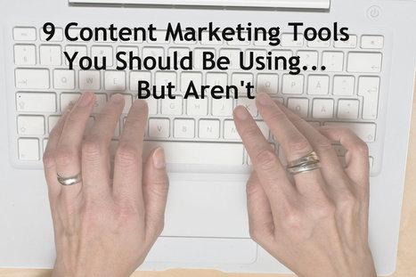 9 Content Marketing Tools You Should be Using but Aren't - Inbound Marketing Blog | Social-Media Branding | Scoop.it