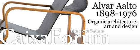 CaixaForum | Alvar Aalto 1898-1976. Organic architecture, art and design | design exhibitions | Scoop.it