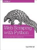 Web Scraping with Python: Collecting Data from the Modern Web - PDF Free Download - Fox eBook | IT Books Free Share | Scoop.it