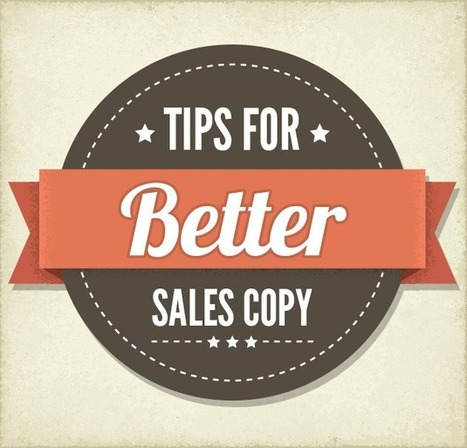12 Quick Tips to Better Sales Copy | Small Business Marketing | Scoop.it