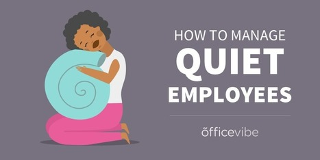 How To Manage Quiet Employees | All About Coaching | Scoop.it