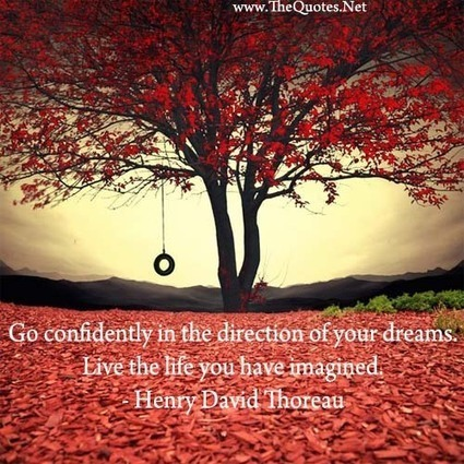 Go confidently in the direction of your ... - Henry David Thoreau : Motivation Image | Transcendentalilsm | Scoop.it