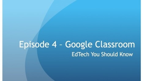 04 - Google Classroom in Your Classroom - Instructional Tech Talk | Edtech PK-12 | Scoop.it