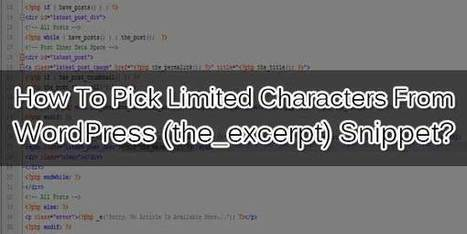 How To Pick Limited Characters From WordPress (the_excerpt) Snippet? | EXEIdeas | Scoop.it