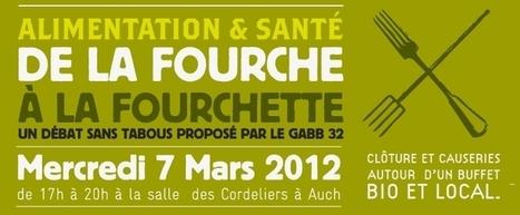 De la Fourche à la Fourchette : c'est bio et direct - AUCH Mercredi 7 mars 2012 à 17 h   Terroir   Scoop.it