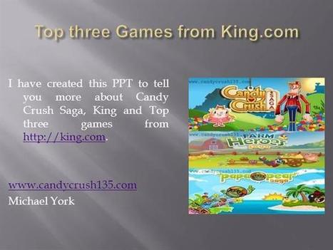 Top Three Games from King.Com Ppt Presentation | Top three Games from King.com | Scoop.it