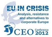 EU in crisis: analysis, resistance and alternatives to Corporate Europe | Corporate Europe Observatory | Another World Now! | Scoop.it