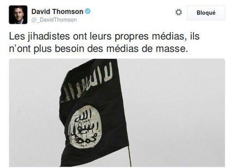 David Thomson Le meilleur relais de la propagande pour les terroristes | News journalisme | Scoop.it