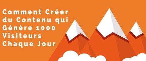 Comment Créer du Contenu qui Génère 1000 Visiteurs Chaque Jour - Tom Langdon | Editeur web | Scoop.it
