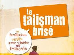 Le Talisman brisé: un feuilleton radio pour s'initier au français | patrimoine francais | Scoop.it