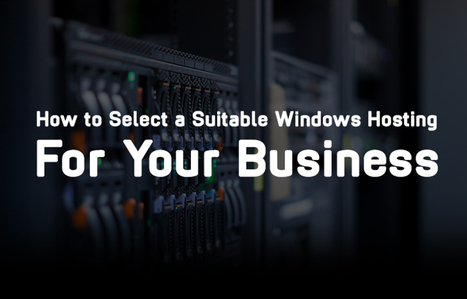 How to Select a Suitable Windows Hosting For Your Business?   Hosting Guide   Scoop.it