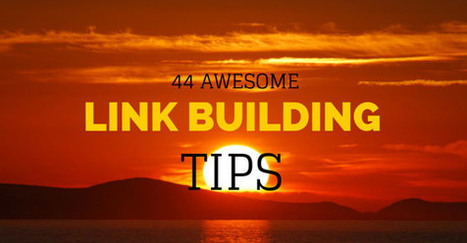 44 Experts Reveal Their #1 Link Building & SEO Tip | Backlinks for your Blog | Scoop.it