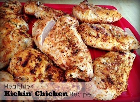 Healthier Kickin' Chicken Recipe | Parenting | Scoop.it