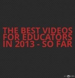 The Best Videos For Educators In 2013 – So Far   Larry Ferlazzo's Websites of the Day…   Coastal GLRS   Scoop.it