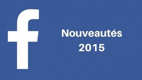 Actualités social media marketing : les nouveautés de Facebook en 2015 - Markentive | Réseaux sociaux | Scoop.it