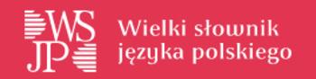 (PL) - Wielki Słownik Języka Polskiego | Instytut Języka Polskiego | Glossarissimo! | Scoop.it