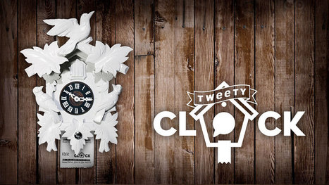 Tweety – My Tweeting Cuckoo Clock | Open Source Hardware News | Scoop.it