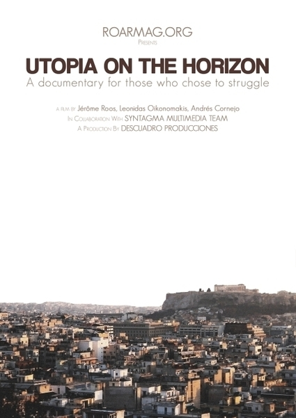 ROAR presents: 'Utopia on the Horizon' | Reflections on a Revolution ROAR | Another World Now! | Scoop.it