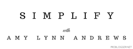 Stand out from the Crowd: Simplicity Tips from Amy Lynn Andrews : @ProBlogger | Your Survival Tips | Scoop.it