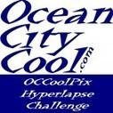 OCCoolPix Hyperlapse Challenge #1 | Ocean City Cool Pix Challenges | Scoop.it