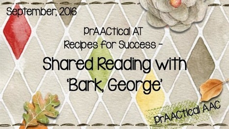 PrAACtical AT Recipes for Success: Shared Reading with 'Bark, George' | AAC: Augmentative and Alternative Communication | Scoop.it