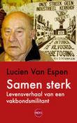 Samen sterk - Lucien Van Espen | arbeidersgeschiedenis | Scoop.it