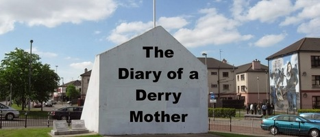 The Diary of Derry Mother: A Fitting Epitaph! | SocialAction2014 | Scoop.it