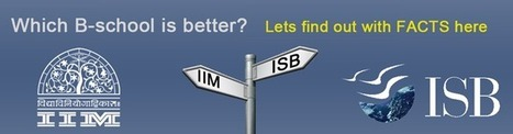 ISB or IIM? Which one is better? Here are Some FACTS to judge it | Travel Pleasing | Scoop.it