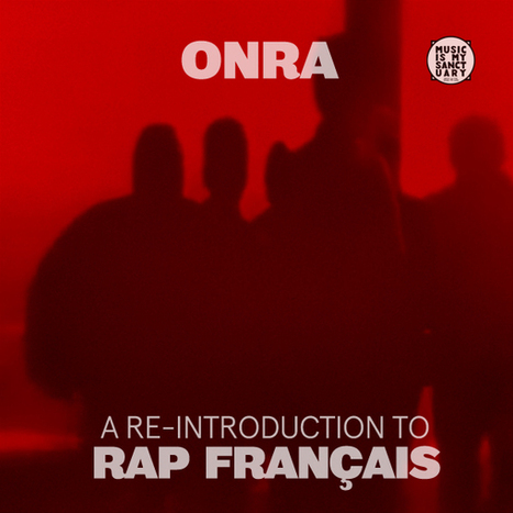 "ONRA ""A Re-Introduction to Rap Français"" Mix 