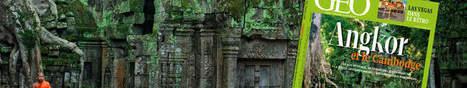 Angkor et le Cambodge dans le nouveau magazine GEO | Le Cambodge, autrement | Scoop.it