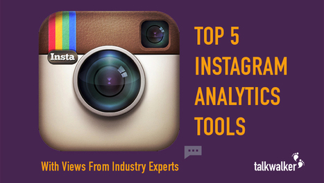 5 Instagram Analytics Tools - With Views From Industry Experts |  Talkwalker | Public Relations & Social Media Insight | Scoop.it