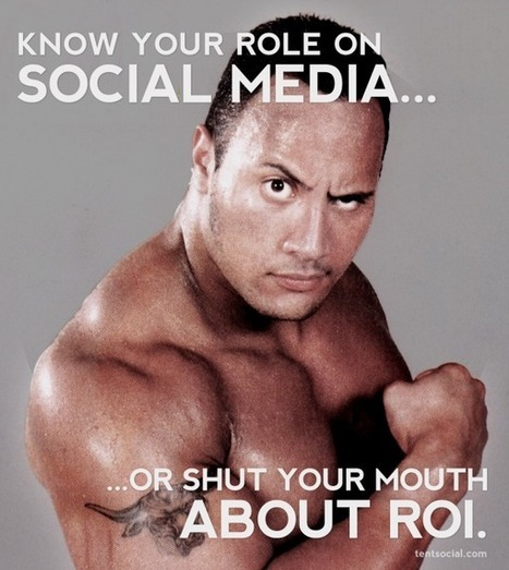 Know your Role on Social Media... or Shut Your Mouth About ROI. | public relations, corporate communications, marketing, social media | Scoop.it