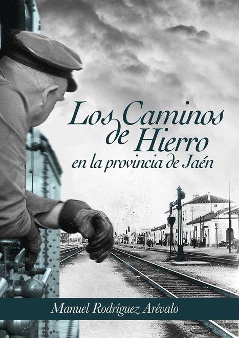 Apoyo para publicar un estudio sobre el tren en Jaén | Cultura de Tren | Scoop.it