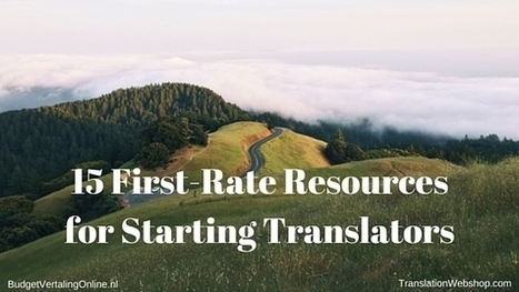 15 First-Rate Resources for Starting Translators | BudgetVertalingOnline | My blogs on translations, (content) marketing, entrepreneurship, social media, branding, crowdfunding and circular economy | Scoop.it