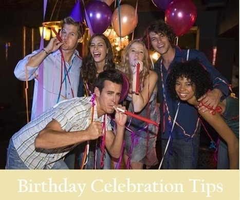10 Tips to Plan a Perfect Birthday Celebration | Best Birthday Planners | Scoop.it