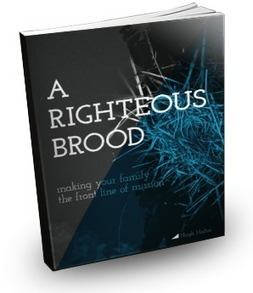 FAMILY: Free eBook – A Righteous Brood: Making Your Family the Front Line of Mission | Family | Scoop.it