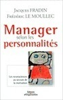 Manager selon les personnalités - Jacques Fradin, F. Le Moullec | Bibliographie | Scoop.it