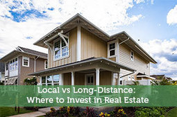 Local vs Long-Distance: Where to Invest in Real Estate - Modest Money | Modest Money | Scoop.it