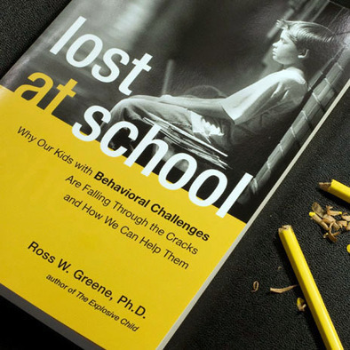 Lost at School by Dr. Ross Greene   Leadership and Professional Development   Scoop.it