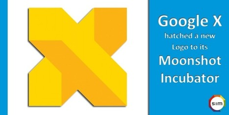 Google X hatched a new Logo to its Moonshot Incubator | dinebren links | Scoop.it