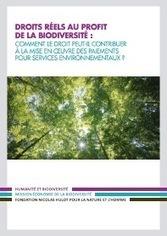 Droits réels au profit de la biodiversité : Comment le droit peut-il contribuer à la mise en œuvre des paiements pour services environnementaux ?   Economie et biodiversité   Scoop.it