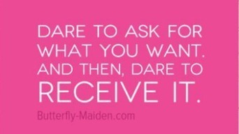 Dare to Ask. Dare to Receive. | Butterfly Maiden | The Butterfly Maiden Project | Scoop.it