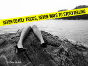 Seven deadly tricks, Seven ways to storytelling | Story and Narrative | Scoop.it